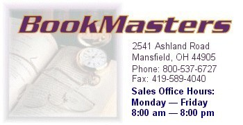 BookMasters, Inc., 2541 Ashland Rd., Mansfield, OH, 44905 || Phone: 800-537-6727 || Fax: 419-589-4040